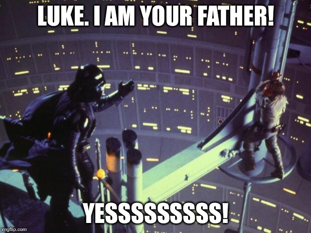 Star Wars I am your father - Imgflip