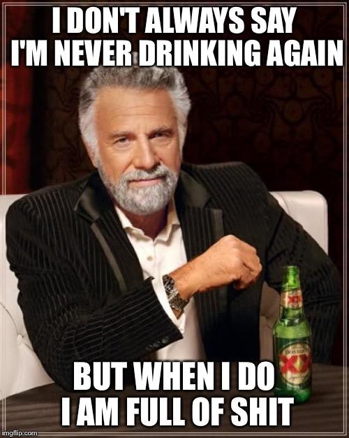 I'm Never Drinking Again Meme : never, drinking, again, Imgflip