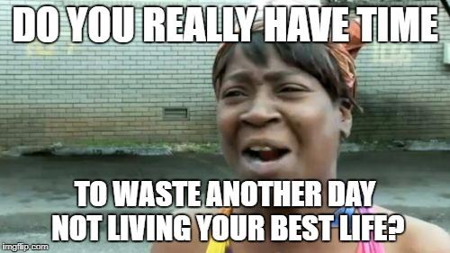 Living Your Best Life Meme