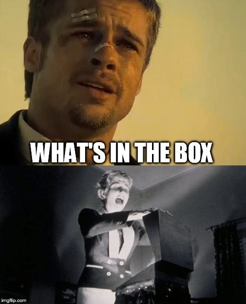 Whats In The Box Meme : whats, What's, Memes, Imgflip