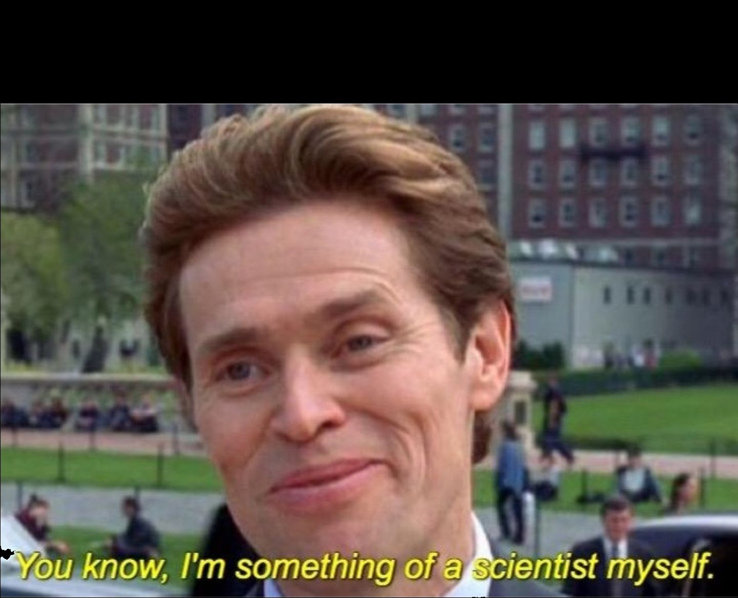 You Know I M Something Of A Scientist Myself Blank