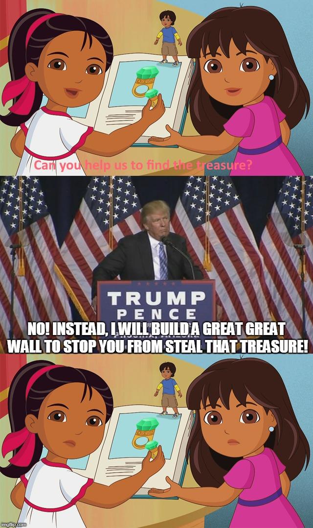 Trump Dora : trump, Donald, Trump, Hates, Explorer, Imgflip