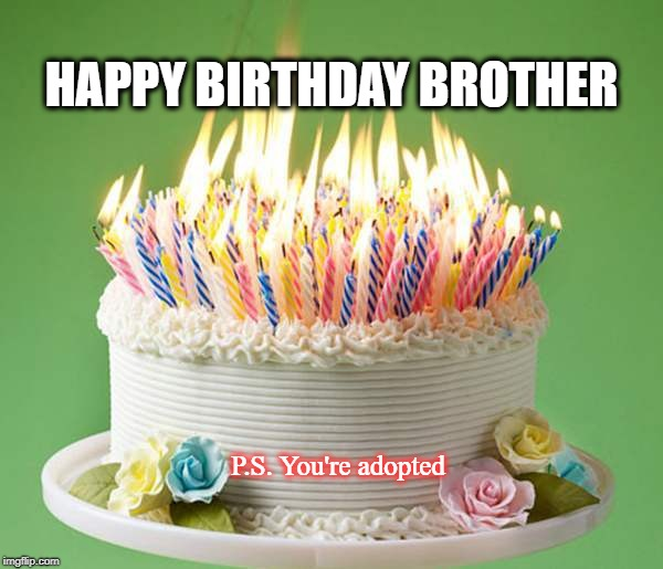 Birthday Funny Big Happy Memes Brother
