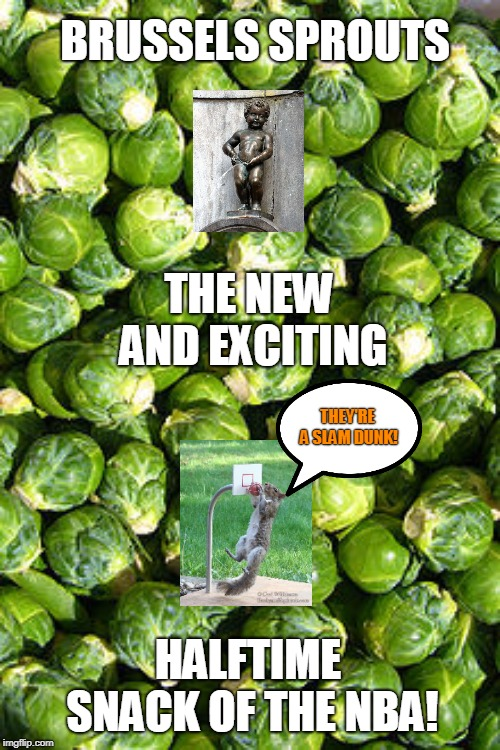 Funny Pictures Of Brussel Sprouts : funny, pictures, brussel, sprouts, Brussels, Sprouts, Memes, Imgflip