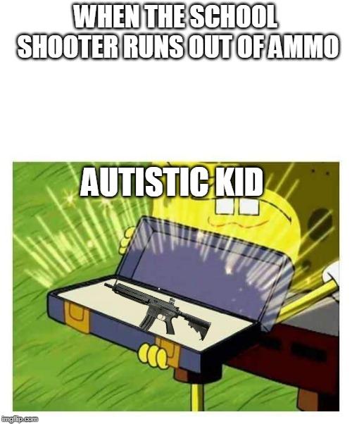 Spongebob School Shooter Memes : spongebob, school, shooter, memes, Spongebob, Imgflip
