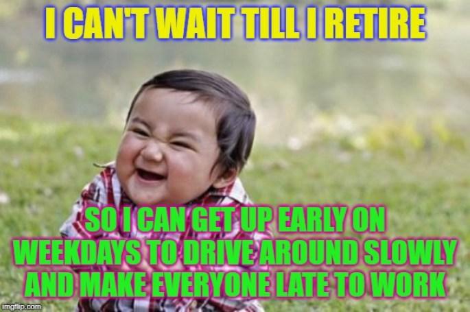 retirement Memes & GIFs - Imgflip