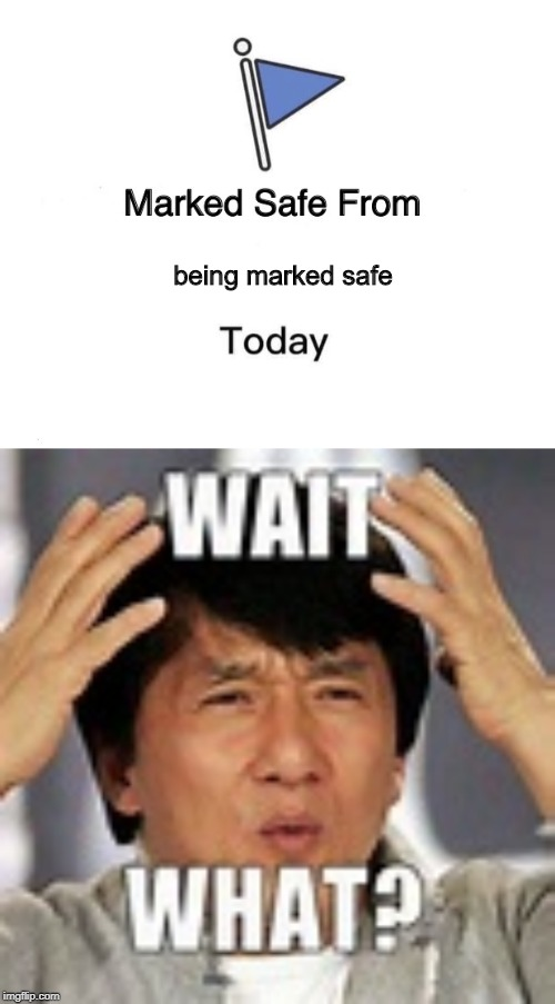 Marked Safe Meme Blank : marked, blank, Image, Tagged, Memes,marked, Imgflip