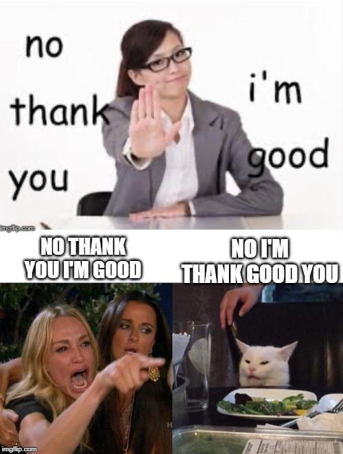 No No Thank You Meme : thank, Image, Tagged, Memes,woman, Yelling, Imgflip