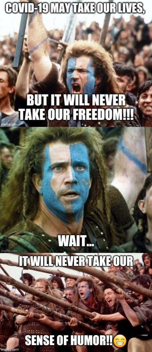 Mel Gibson Freedom Meme : gibson, freedom, Image, Tagged, Covid-19,braveheart, Imgflip