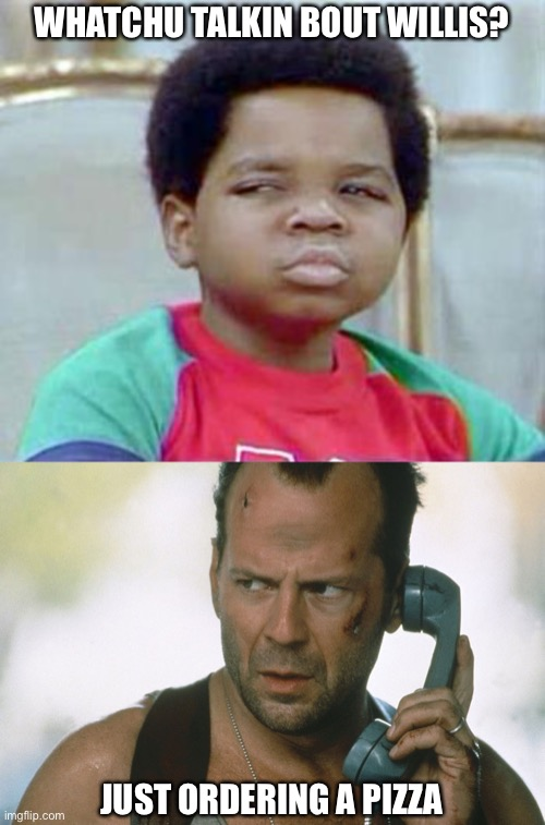 25+ Best Memes About What Choo Talkin Bout Willis | What Choo...
