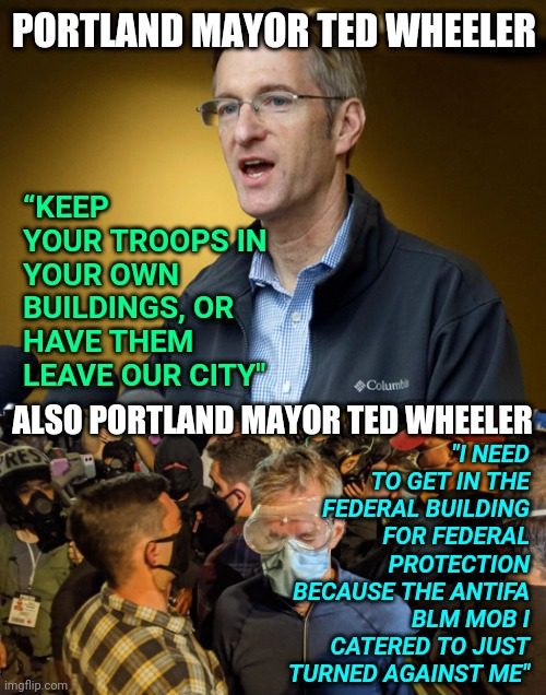 Portland Mayor Ted Wheeler on Ferderal Agents Sent By Trump to Antifa BLM  Protests - Imgflip