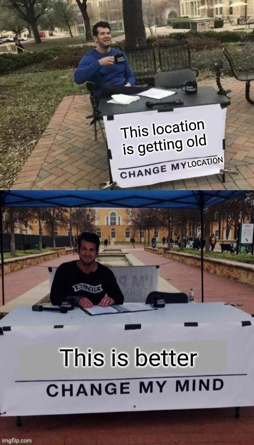 Change My Mind Meme Maker : change, maker, Change, Memes, Imgflip