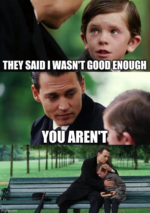 Good Enough Meme : enough, Enough, Memes, Imgflip