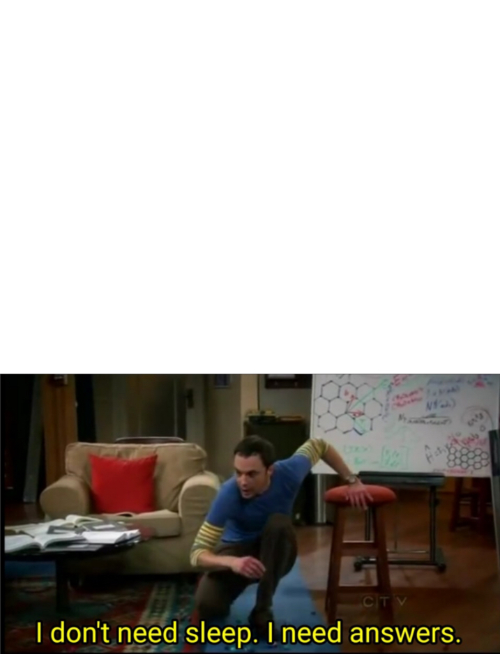 I Need Answers Meme : answers, Don't, Sleep,I, Answers., Blank, Template, Imgflip
