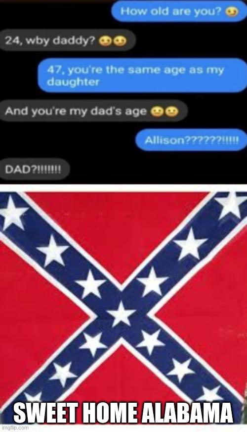 May 01, 2021· origin of the meme sweet home alabama: Image Tagged In Sweet Home Alabama Imgflip
