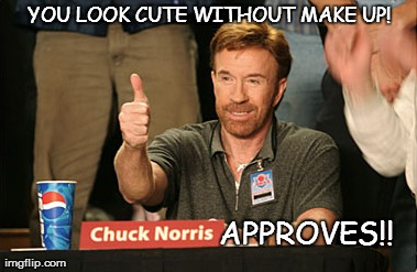 cute without make up ..chuck norris approves