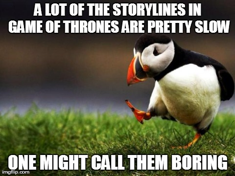 Game of Thrones is the best you say?