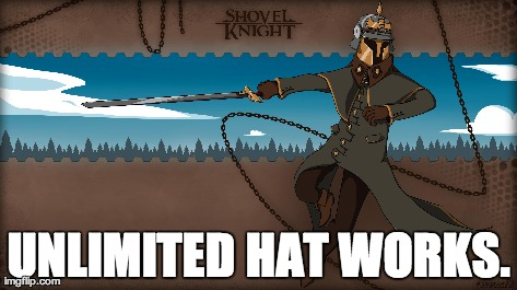 My whole life was, unlimited hat works.
