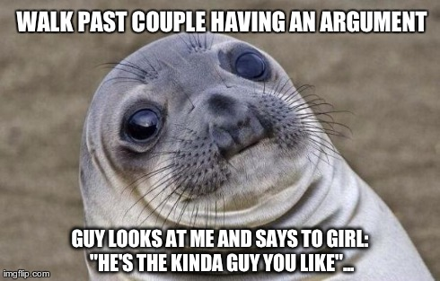 Happened to me last night, not sure if compliment or just incredibly awkward...