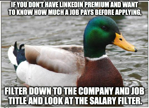 If you don't have linkedin premium and want to know how much a job pays before applying