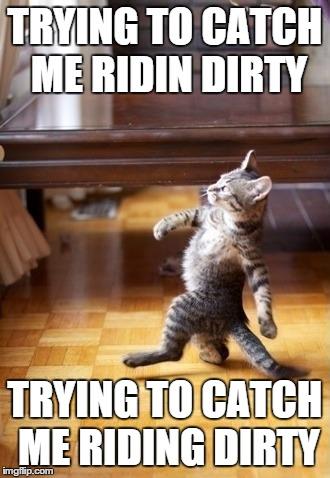Catch Me Ridin Dirty Meme : catch, ridin, dirty, Stroll, Imgflip