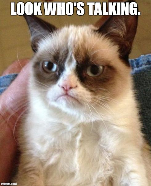 Look Who's Talking Meme : who's, talking, Grumpy, Imgflip