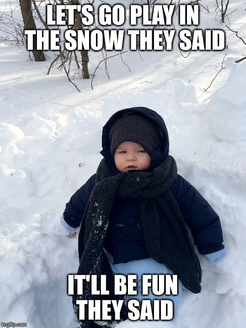 First Snow Meme : first, Baby's, First, Imgflip