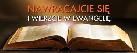 Znalezione obrazy dla zapytania nawracajcie się i wierzcie w ewangelię