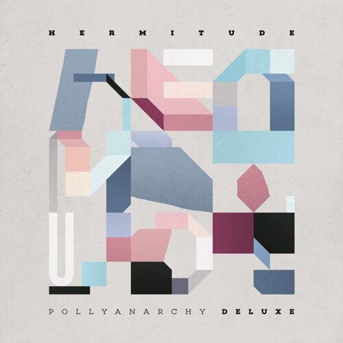 Hermitude - Pollyanarchy - Deluxe - KKBOX