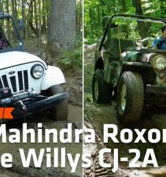 here s how the mahindra roxor compares to a 1948 willys cj 2a jeep off road [ 1200 x 675 Pixel ]