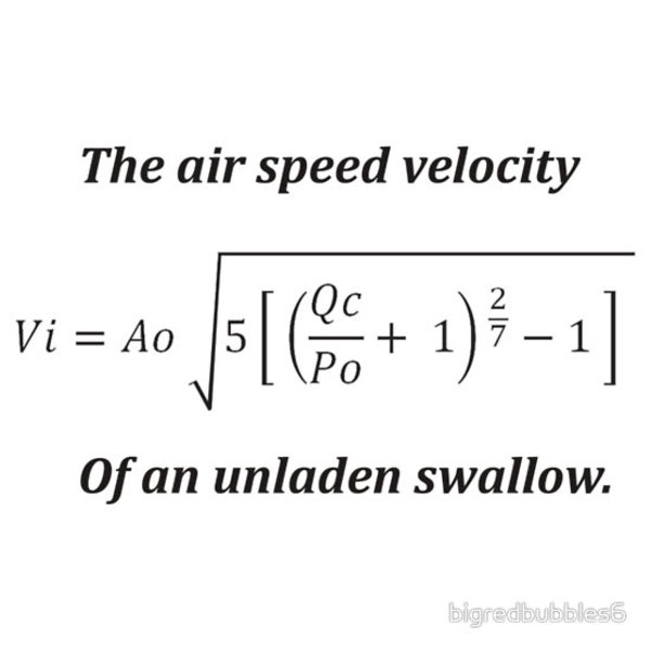 Airspeed of a laden swallow.