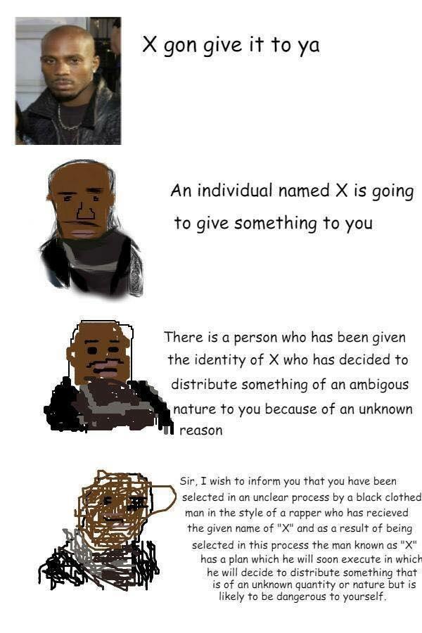 X Gon Give It To Ya Meme : Increasingly, Verbose, Memes