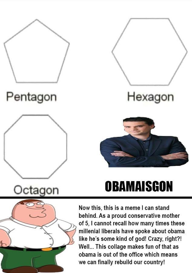 Obama Is Gone Meme : obama, Obamaisgon, Pentagon, Hexagon, Octagon