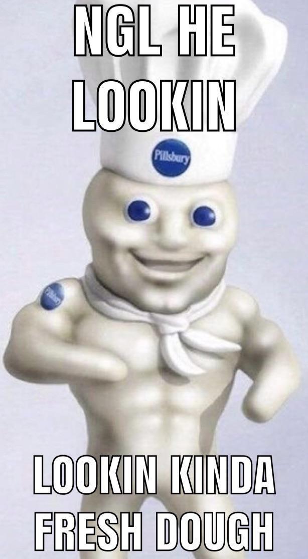 Pillsbury Doughboy Memes : pillsbury, doughboy, memes, Dough, /r/okbuddyretard, OkBuddyRetard