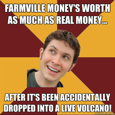 FARMVILLE MONEY'S WORTH AS MUCHAS REAL MONEY AFTER IT'S BEEN ACCIDENTALLY DROPPED INTO A LIVE VOLCANO! Slender: The Eight Pages Toby Turner Los Angeles text photo caption forehead