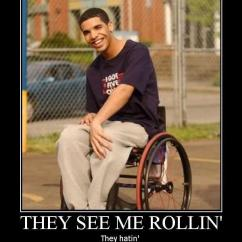 Wheelchair Jimmy Meme Nautical Dining Room Chair Covers Drake Know Your Brooks Degrassi The Next Generation Sports Product They See Me Rollin Hatin