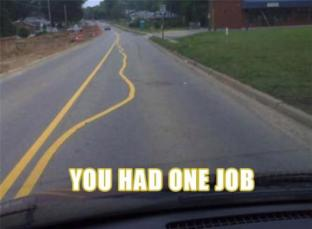 You Had One Job | Know Your Meme