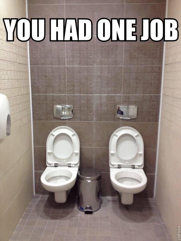 You Had One Job Origin : origin, Toilet...