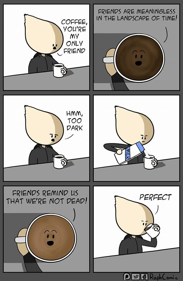 Black Coffee Meme : black, coffee, Coffee,, You're, Friend