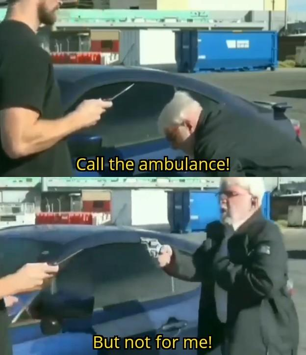 Call the ambulance! But not for me! Vehicle door Windshield Motor vehicle Automotive exterior Mode of transport Automotive window part Vehicle Auto part Glass