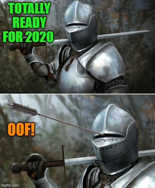 TOTALLY READY FOR 2020 OOF! ... imgflip.com Helmet Fictional character