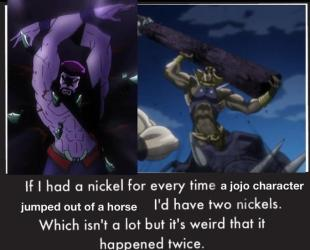 If I had a nickel for every time a jojo character l'd have two nickels. jumped out of a horse Which isn't a lot but it's weird that it happened twice. Joseph Joestar Cartoon