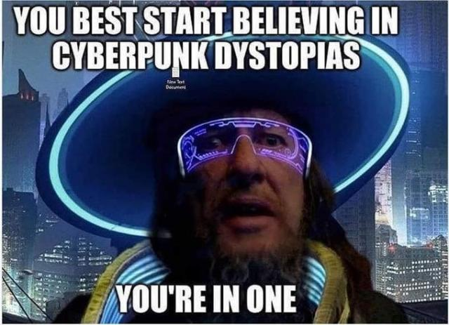 YOU BEST START BELIEVING IN CYBERPUNK DYSTOPIAS New Tot Decument YOU'RE IN ONE Eyewear Cool