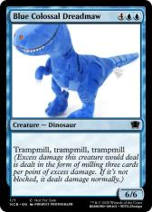 Blue Colossal Dreadmaw 400 Creature – Dinosaur Trampmill, trampmill, trampmill (Excess damage this creature would deal is dealt in the form of milling three cards per point of excess damage. If it's not blocked, it deals damage normally.) 6/6 1/1 HCB EN O PRODUCT PHOTOGRAPH C Not For Sale TM & © 2020 Wizards of the Coast REBOUND-SPLICE • MTG.Design Magic: The Gathering