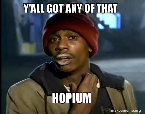 Y'ALL GOT ANY OF THAT HOPIUM makeameme.org Photo caption Cool Forehead
