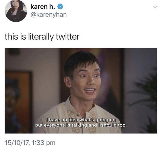 karen h. @karenyhan this is literally twitter I have no idea what's going on but everyone is talking and I should too. 15/10/17, 1:33 pm The Good Place Forehead Facial expression Smile Product Jaw Happy Font Adaptation