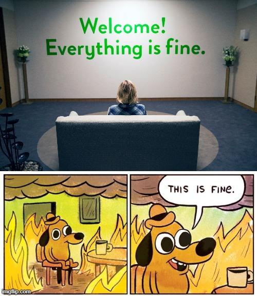 Welcome! Everything is fine. THIS IS FINE. imgflip.com Furniture Green Product Table Black Textile Interior design Font Yellow Rectangle Line Wall Floor Flooring Art