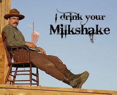 Image result for i'll drink your milkshake