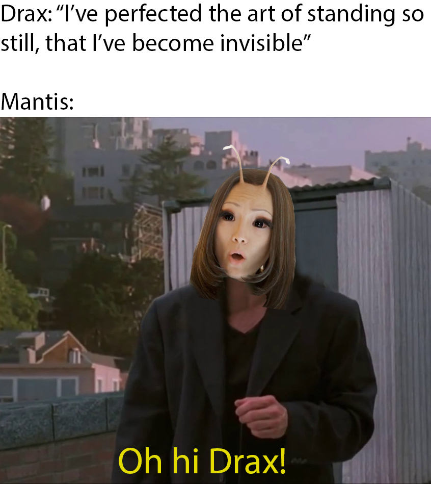 oh hi drax invisible