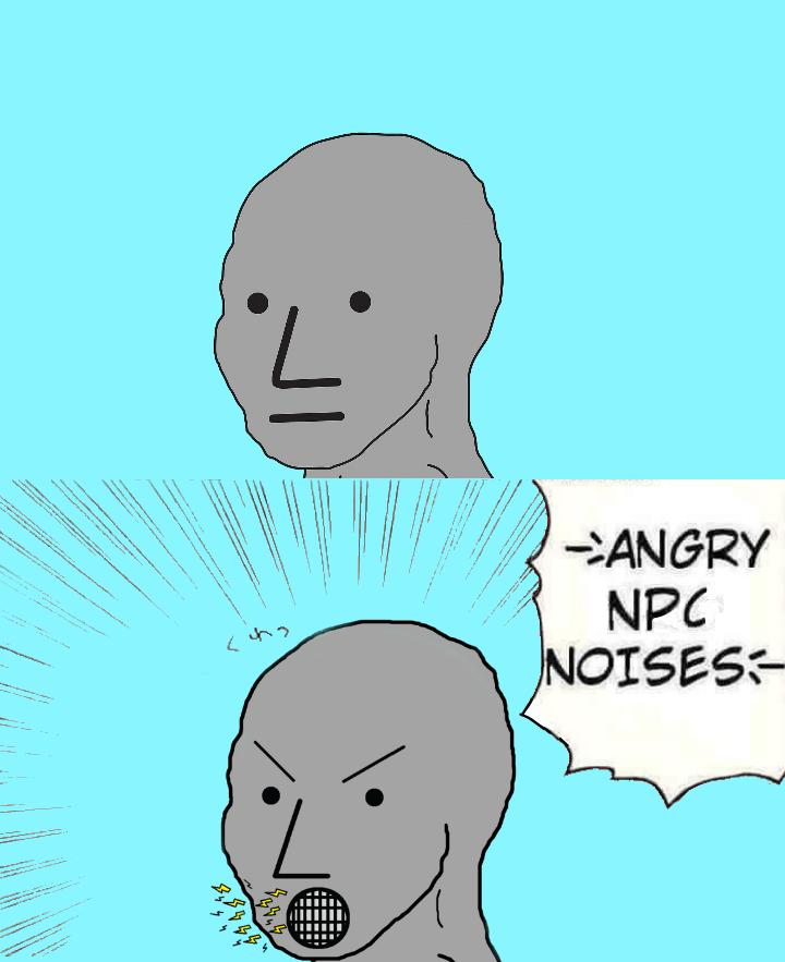 Npc Angry : angry, Angry, Noises!, Wojak